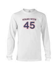 Stand With 45 President Trump T-Shirt Long Sleeve Tee thumbnail