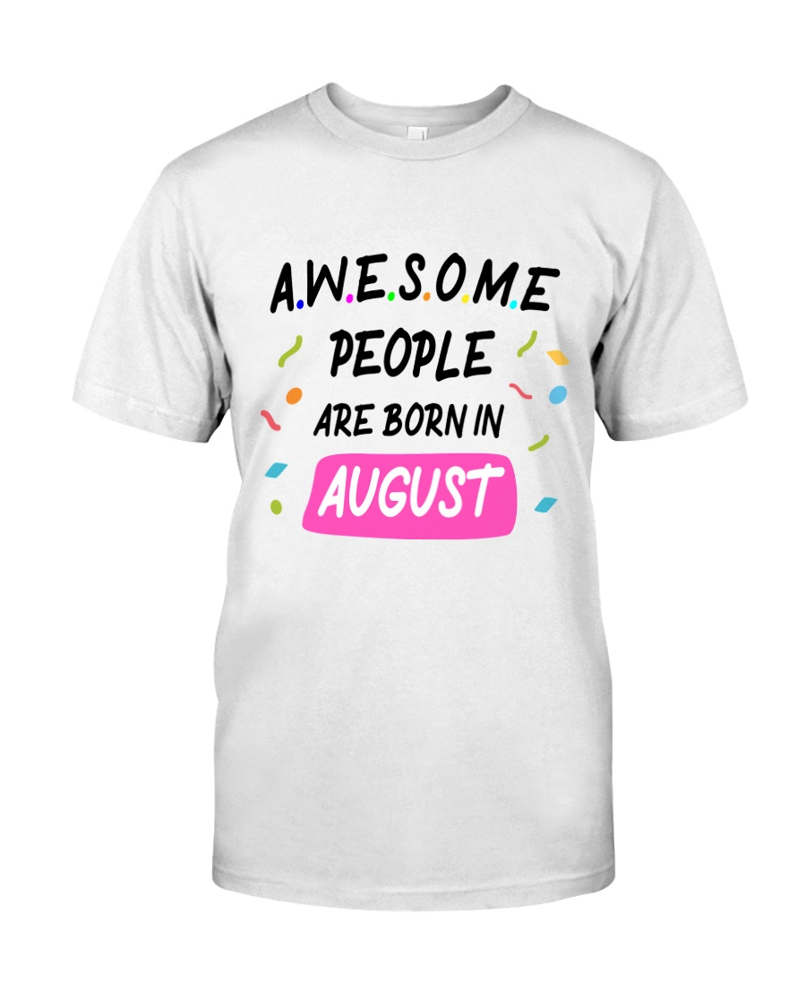 Awesome People Are Born In August Classic T-Shirt