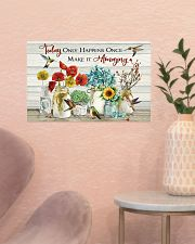 Today Only Happens Once Make It Amazing 17x11 Poster poster-landscape-17x11-lifestyle-22
