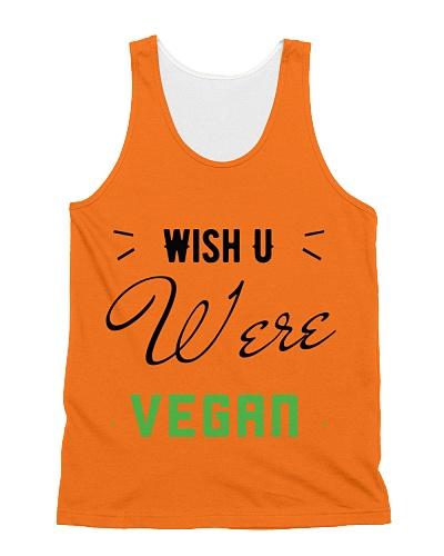 Wish u were vegan