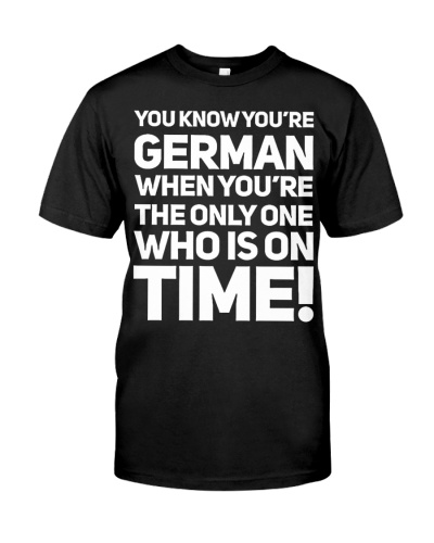 YOU KNOW YOU'RE GERMAN WHEN YOU'RE THE ONLY ONE ON
