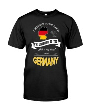 I AM IN GERMANY Classic T-Shirt front