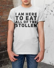 I AM HERE TO EAT ALL OF THE STOLLEN Classic T-Shirt apparel-classic-tshirt-lifestyle-31