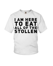 I AM HERE TO EAT ALL OF THE STOLLEN Youth T-Shirt thumbnail