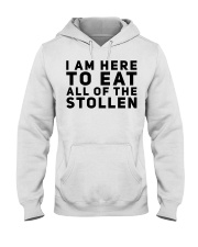 I AM HERE TO EAT ALL OF THE STOLLEN Hooded Sweatshirt thumbnail