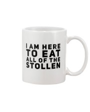 I AM HERE TO EAT ALL OF THE STOLLEN Mug thumbnail