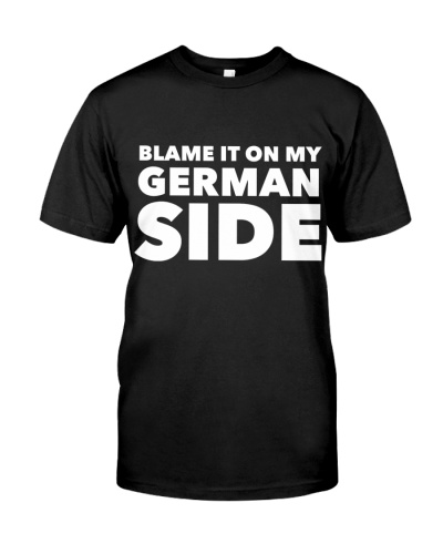 BLAME IT ON MY GERMAN SIDE