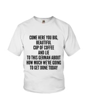 COME HERE YOU BIG BEAUTIFUL CUP OF COFFEE AND LIE Youth T-Shirt thumbnail
