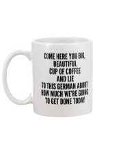 COME HERE YOU BIG BEAUTIFUL CUP OF COFFEE AND LIE Mug back