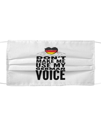 DON'T MAKE ME USE MY GERMAN VOICE
