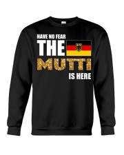 HAVE NO FEAR MUTTI IS HERE Crewneck Sweatshirt thumbnail
