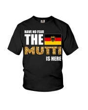 HAVE NO FEAR MUTTI IS HERE Youth T-Shirt tile