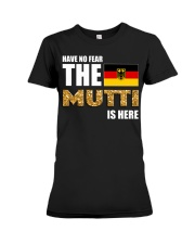 HAVE NO FEAR MUTTI IS HERE Premium Fit Ladies Tee thumbnail