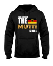 HAVE NO FEAR MUTTI IS HERE Hooded Sweatshirt thumbnail