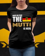 HAVE NO FEAR MUTTI IS HERE Ladies T-Shirt apparel-ladies-t-shirt-lifestyle-04