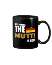 HAVE NO FEAR MUTTI IS HERE Mug tile