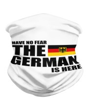 HAVE NO FEAR THE GERMAN IS HERE Neck Gaiter front