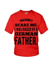 I WAS RAISED BY A GERMAN FATHER Youth T-Shirt front
