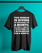 THIS GERMAN IS GIVING UP DRINKING FOR A MONTH  Classic T-Shirt lifestyle-mens-crewneck-front-3