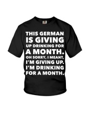 THIS GERMAN IS GIVING UP DRINKING FOR A MONTH  Youth T-Shirt thumbnail