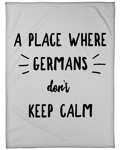 A PLACE WHERE GERMANS DON'T KEEP CALM