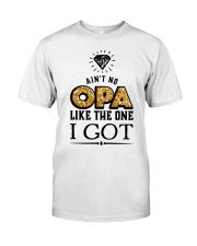 AIN'T NO OPA LIKE THE ONE I GOT Classic T-Shirt thumbnail
