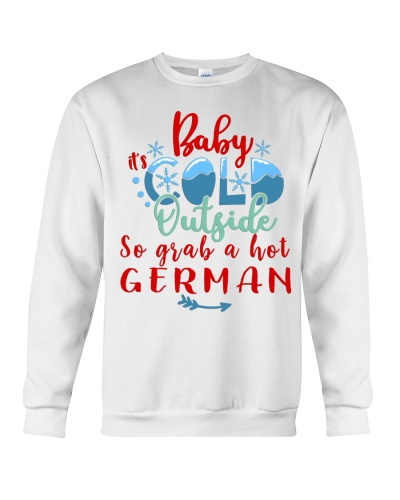 BABY IT'S COLD OUTSIDE SO GRAB GERMAN