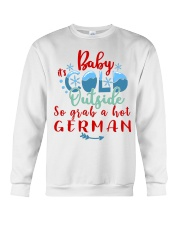 BABY IT'S COLD OUTSIDE SO GRAB GERMAN Crewneck Sweatshirt thumbnail