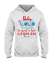 BABY IT'S COLD OUTSIDE SO GRAB GERMAN Hooded Sweatshirt thumbnail
