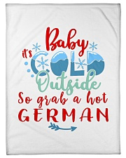 "BABY IT'S COLD OUTSIDE SO GRAB GERMAN Small Fleece Blanket - 30"" x 40"" thumbnail"
