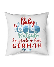 "BABY IT'S COLD OUTSIDE SO GRAB GERMAN Indoor Pillow - 16"" x 16"" thumbnail"