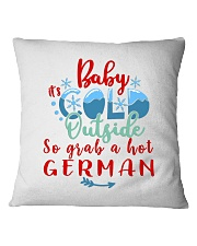 BABY IT'S COLD OUTSIDE SO GRAB GERMAN Square Pillowcase thumbnail
