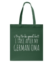 I TRY TO BE GOOD BUT I TAKE AFTER MY GERMAN OMA Tote Bag thumbnail
