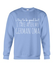 I TRY TO BE GOOD BUT I TAKE AFTER MY GERMAN OMA Crewneck Sweatshirt thumbnail
