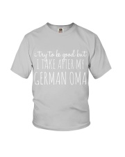 I TRY TO BE GOOD BUT I TAKE AFTER MY GERMAN OMA Youth T-Shirt tile