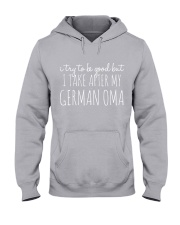 I TRY TO BE GOOD BUT I TAKE AFTER MY GERMAN OMA Hooded Sweatshirt thumbnail
