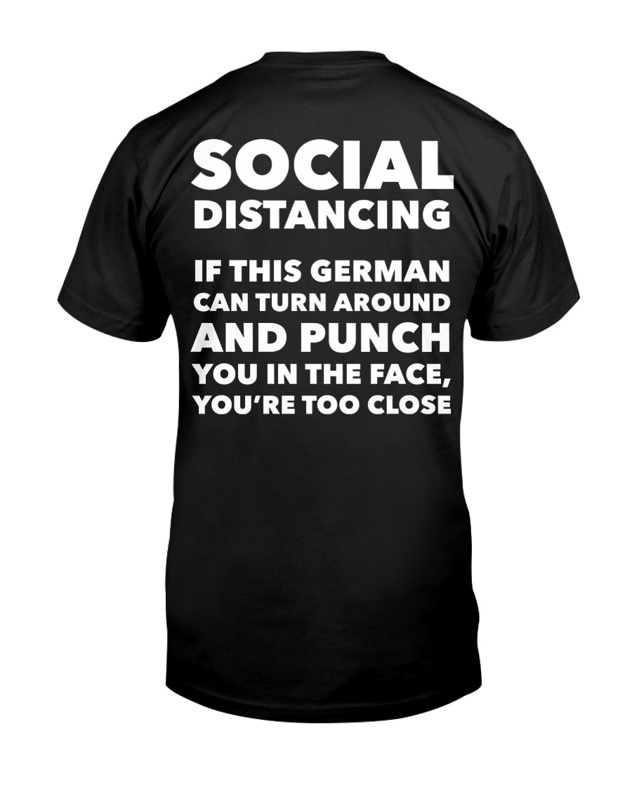 SOCIAL DISTANCING IF THIS GERMAN CAN TURN AROUND Classic T-Shirt