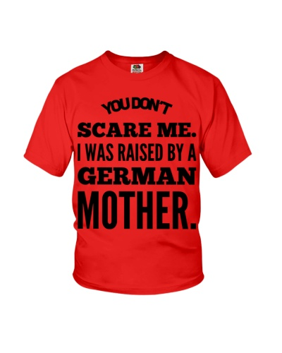 I WAS RAISED BY A GERMAN MOTHER