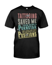 Tattooing saved me Classic T-Shirt front