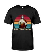 Not today satan Classic T-Shirt front