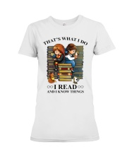 I read and i know things Premium Fit Ladies Tee thumbnail