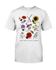 Bloom where you are planted Classic T-Shirt thumbnail