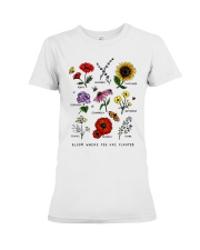 Bloom where you are planted Premium Fit Ladies Tee thumbnail