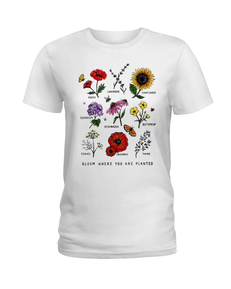 Bloom where you are planted Ladies T-Shirt