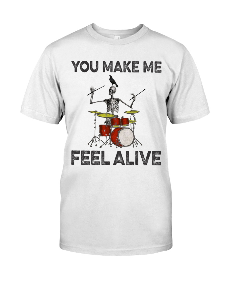 Drum make me feel alive Classic T-Shirt