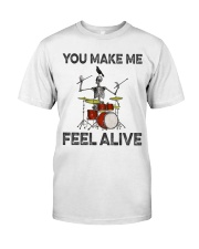 Drum make me feel alive Classic T-Shirt front