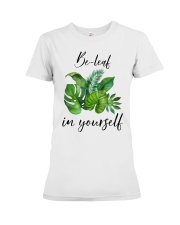 Be leaf in yourself Premium Fit Ladies Tee thumbnail
