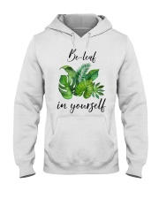 Be leaf in yourself Hooded Sweatshirt thumbnail