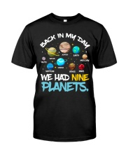 We had nine planets Classic T-Shirt front
