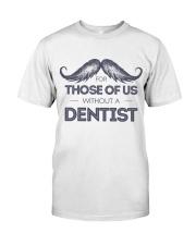 Dentist Classic T-Shirt front